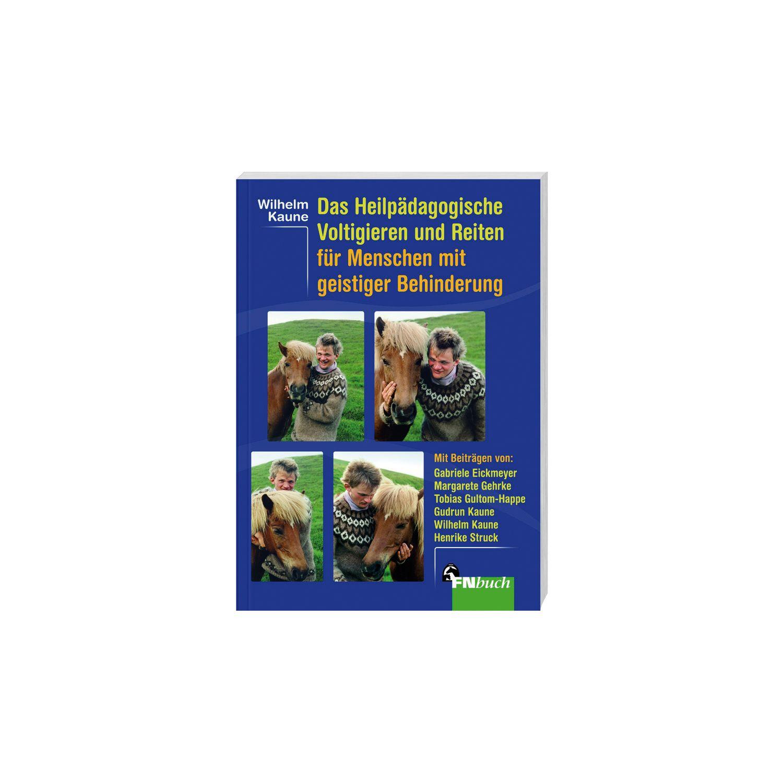 Das heilpädagogische Voltigieren und Reiten für Menschen mit geistiger Behinderungung, FNverlag