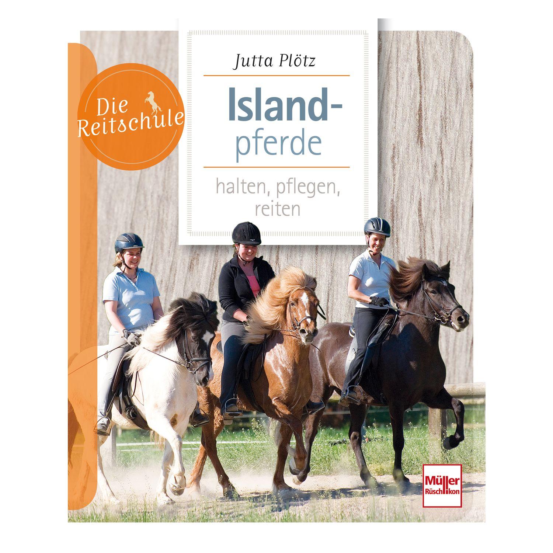 Islandpferde halten, pflegen, reiten