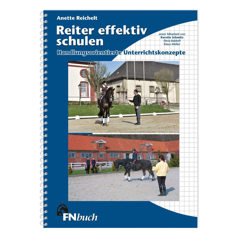 Reiter effektiv schulen 4. erweiterte Auflage, FNverlag