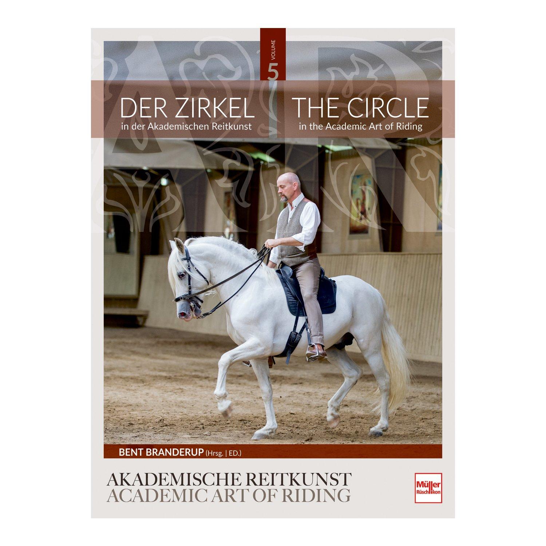 Der Zirkel in der Akademischen Reitkunst. Band 5