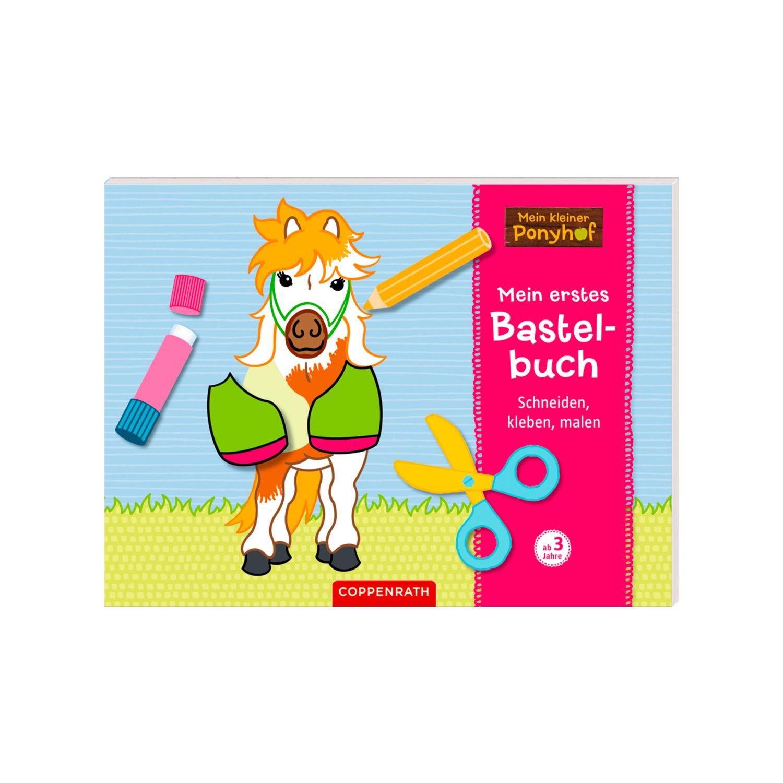 COPPENRATH Mein kleiner Ponyhof Mein erstes Bastelbuch