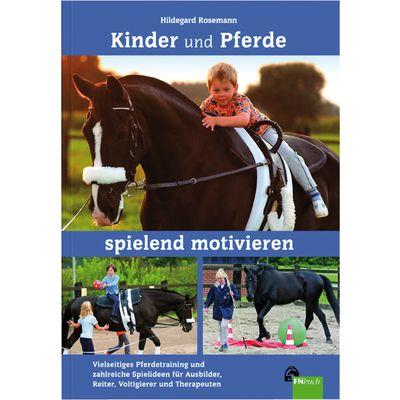 Pferde und Kinder spielend motivieren, FNverlag