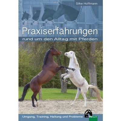 Praxiserfahrungen rund um den Alltag mit Pferden, FNverlag