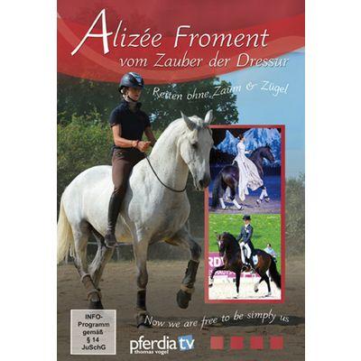 Alizée Froment - vom Zauber der Dressur, DVD