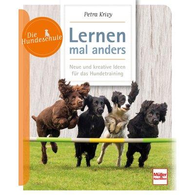 Lernen mal anders - Neue kreative Ideen für das Hundetraining