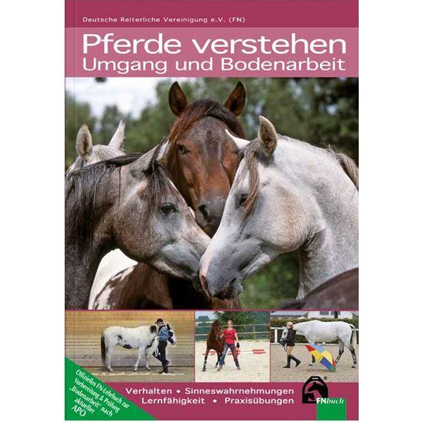 Pferde verstehen - Umgang und Bodenarbeit, FNverlag
