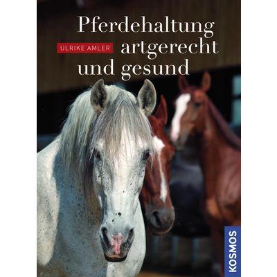 Pferdehaltung artgerecht und gesund