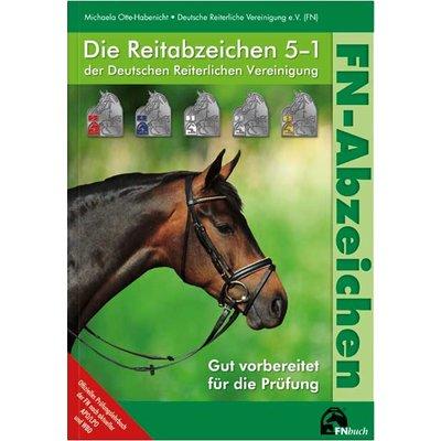 Die Reitabzeichen 5-1 der Deutschen Reiterlichen Vereinigung, FNverlag