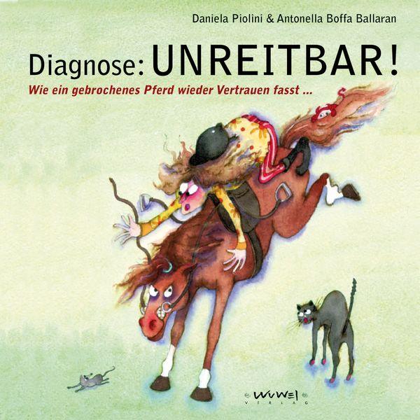 Diagnose: UNREITBAR!